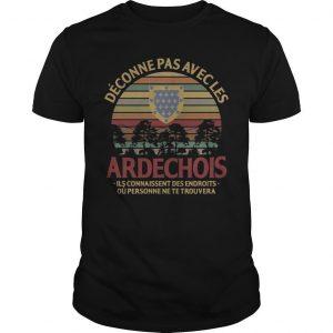 Vintage Déconne Pas Avec Les Ardéchois Shirt