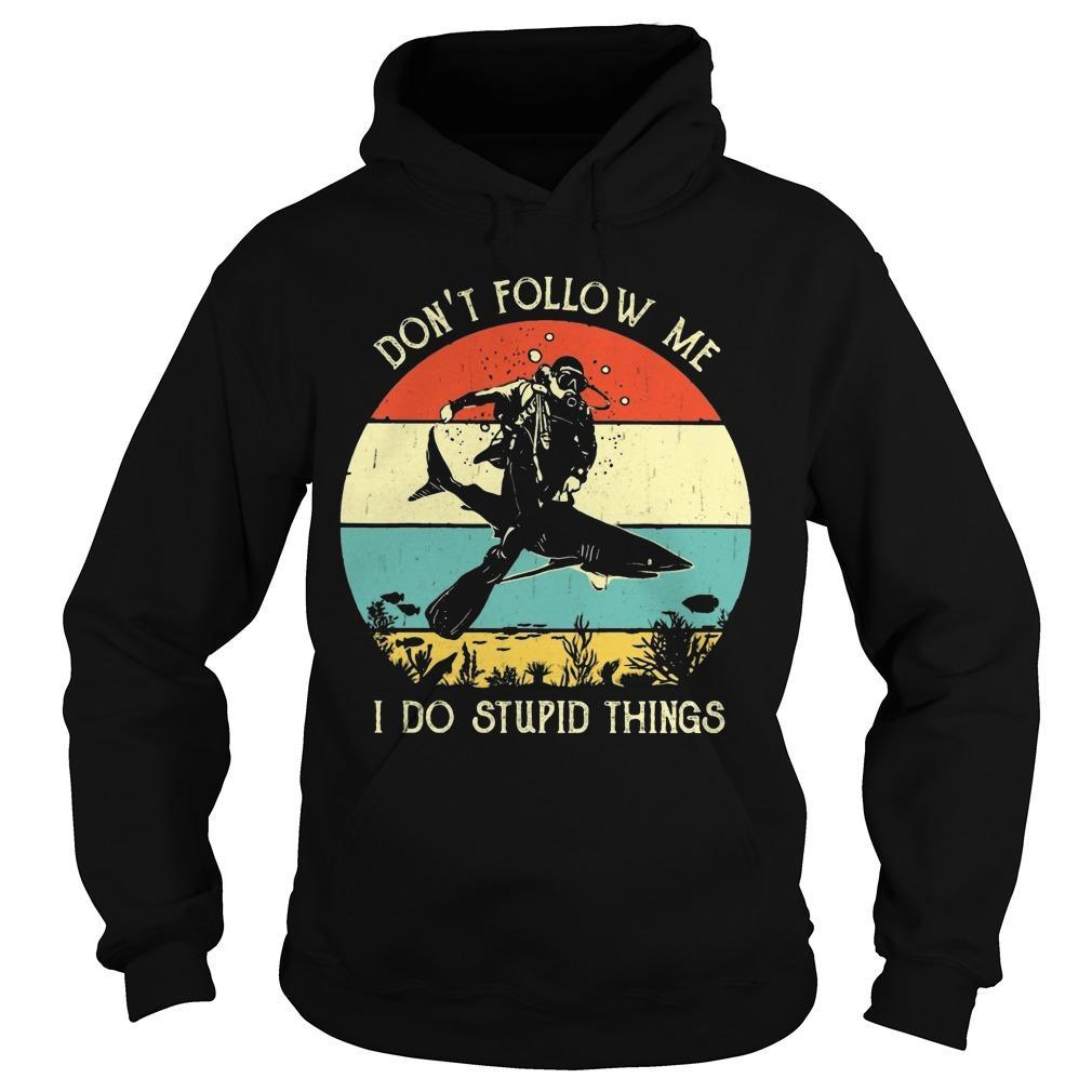 Vintage Scuba Diving Don't Follow Me I Do Stupid Things Hoodie
