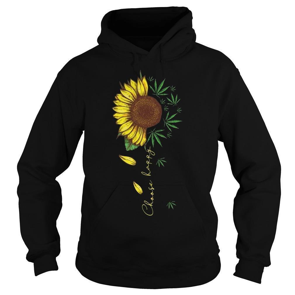 Weed And Sunflower Choose Happy Hoodie