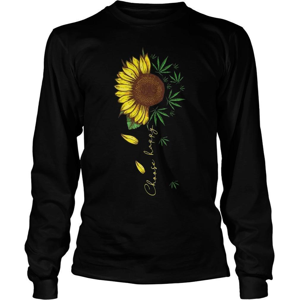 Weed And Sunflower Choose Happy Longsleeve
