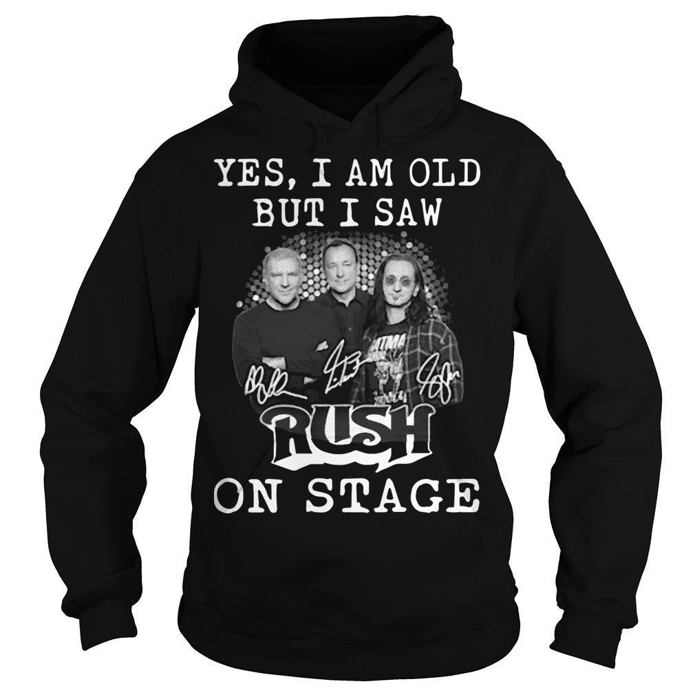 Yes I Am Old But I Saw Rush On Stage Hoodie