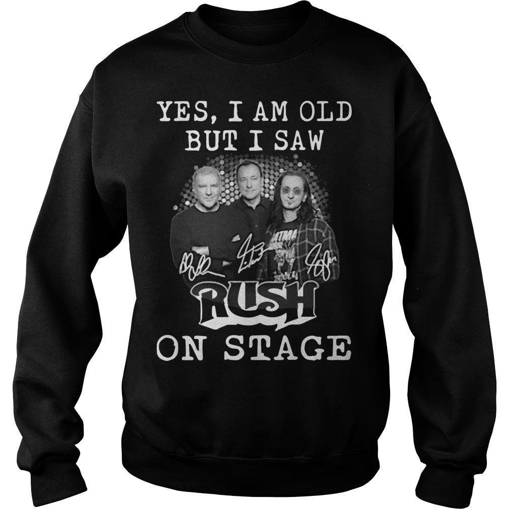 Yes I Am Old But I Saw Rush On Stage Sweater