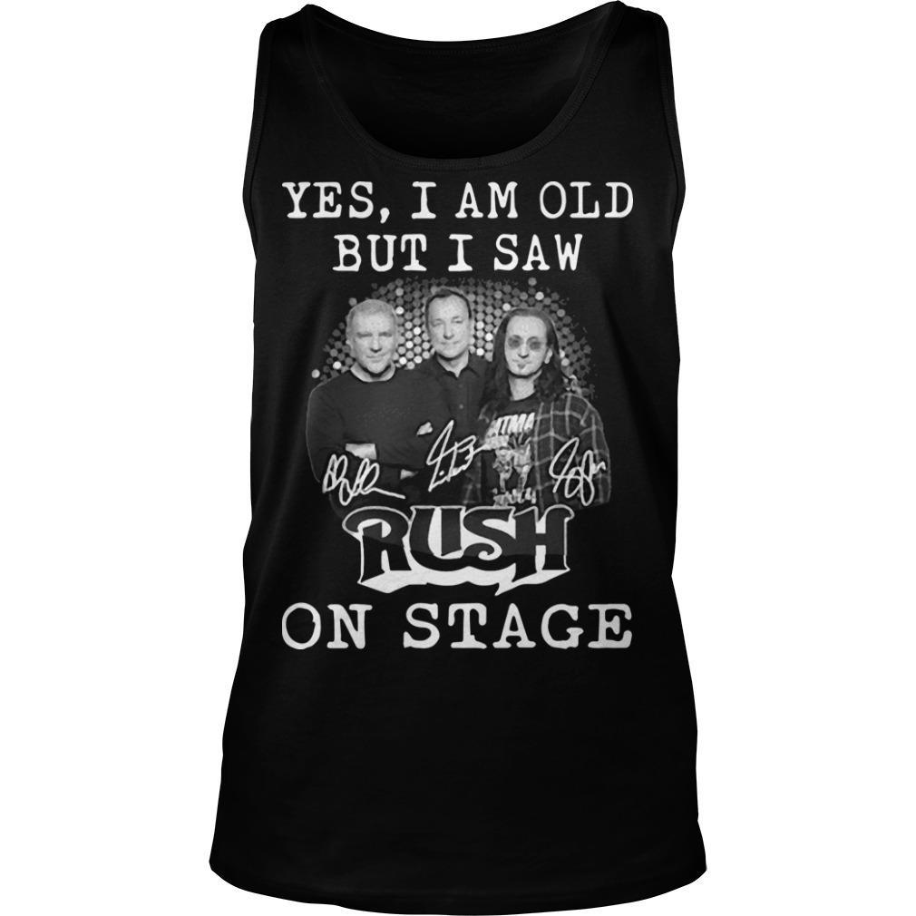 Yes I Am Old But I Saw Rush On Stage Tank Top
