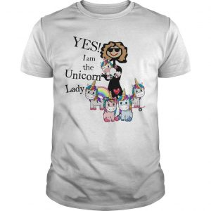 Yes I Am The Unicorn Lady Shirt