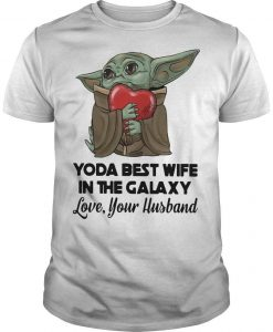 Yoda Best Wife In The Galaxy Love Your Husband Shirt
