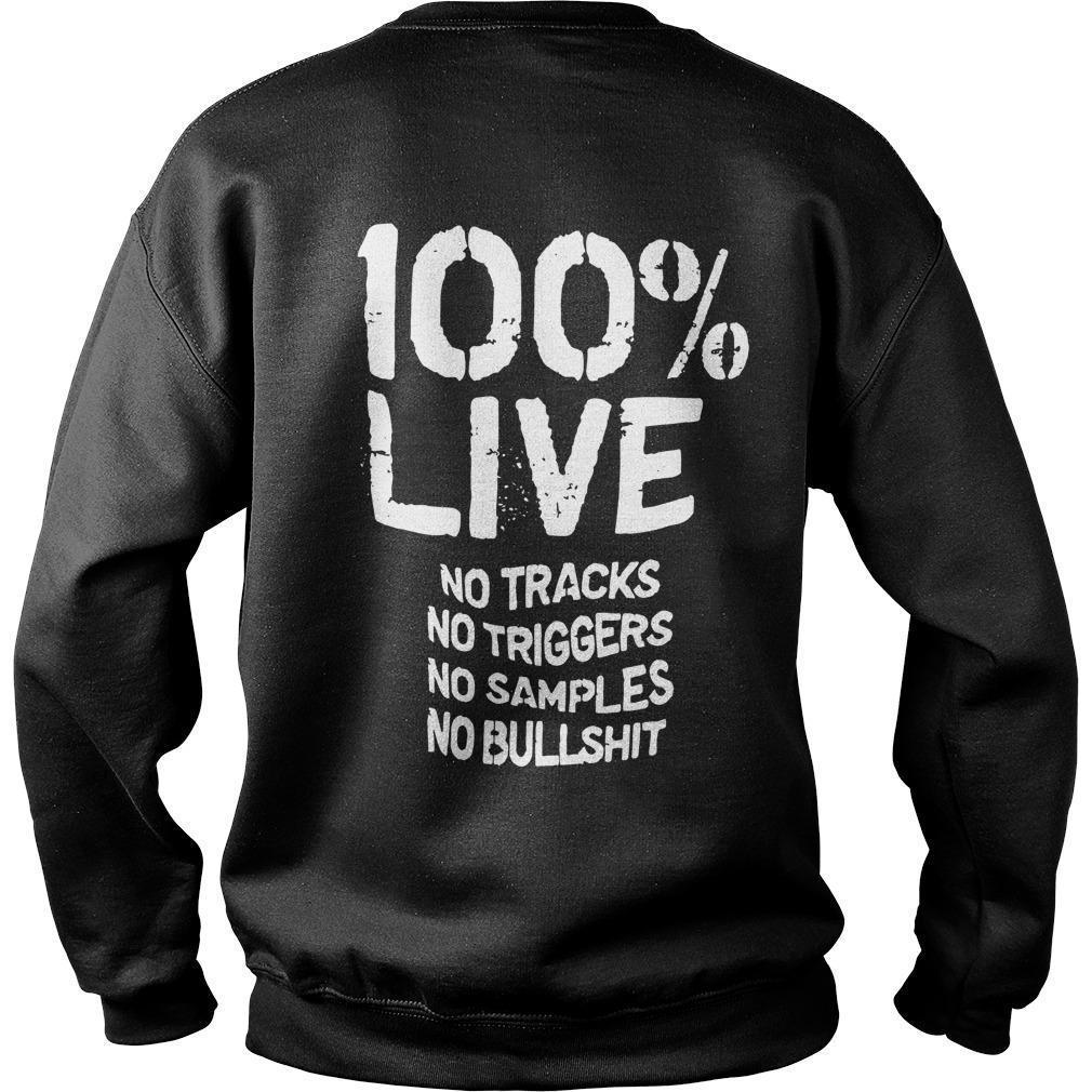 100% Live No Tracks No Triggers No Samples No Bullshit Sweater