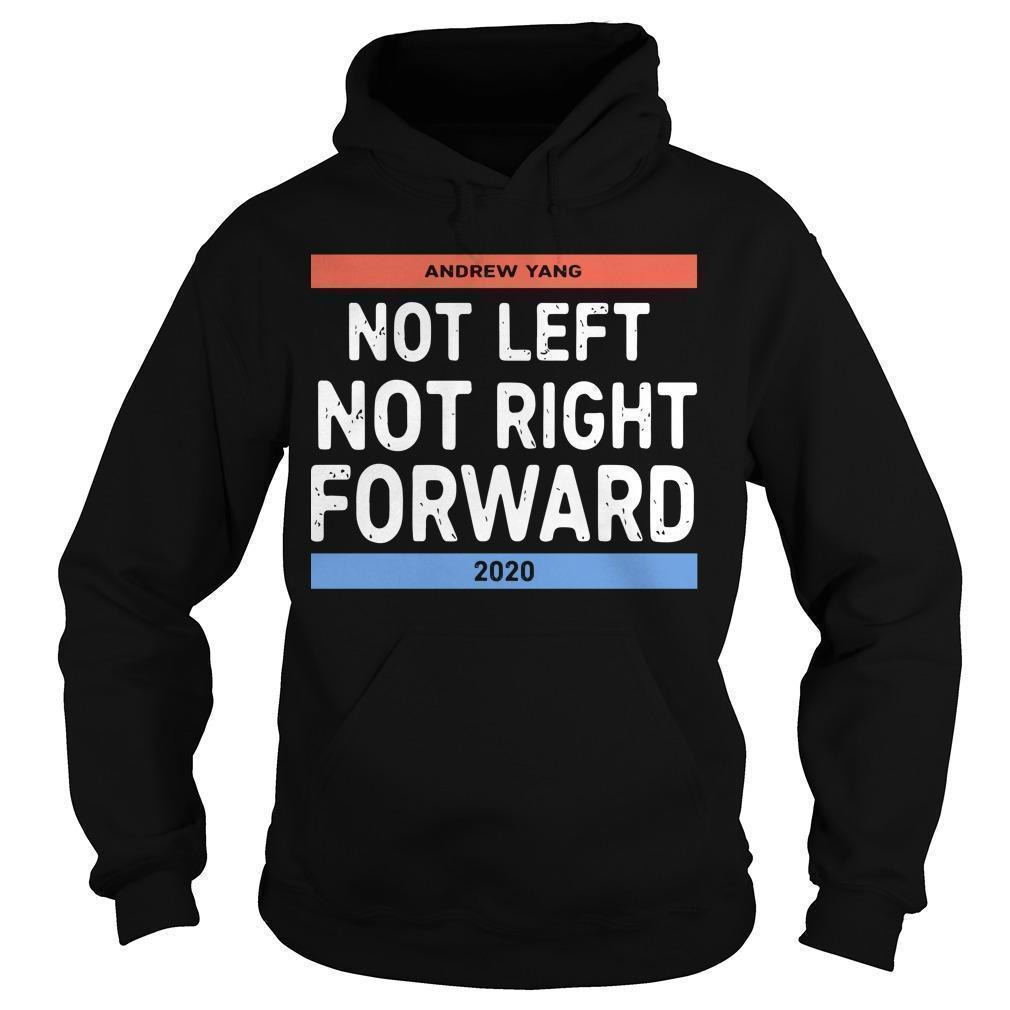 Andrew Yang Not Left Not Right Forward 2020 Hoodie