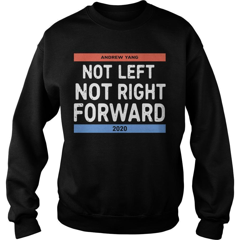 Andrew Yang Not Left Not Right Forward 2020 Sweater