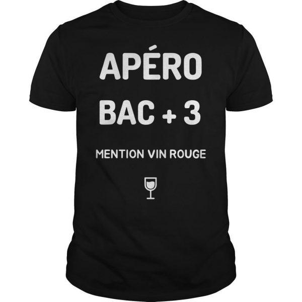 Apéro Bac +3 Mention Vin Rouge Shirt