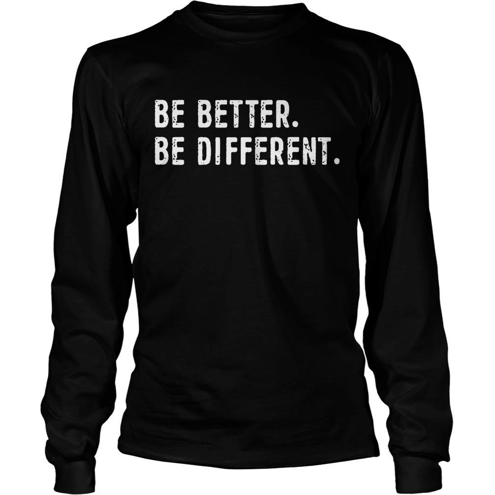 Be Better Be Different Longsleeve