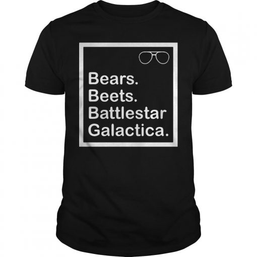 Bears Beets Battlestar Galactica Shirt