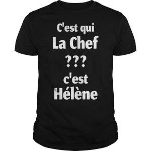 C'est Qui La Chef C'est Hélène Shirt