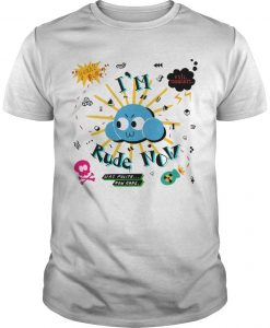 Cloud I'm Rude Now Shirt