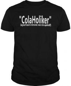Colaholiker Jeg Kan Fa Cola Til At Forsvinde Hvad Er Din Superkraft Shirt