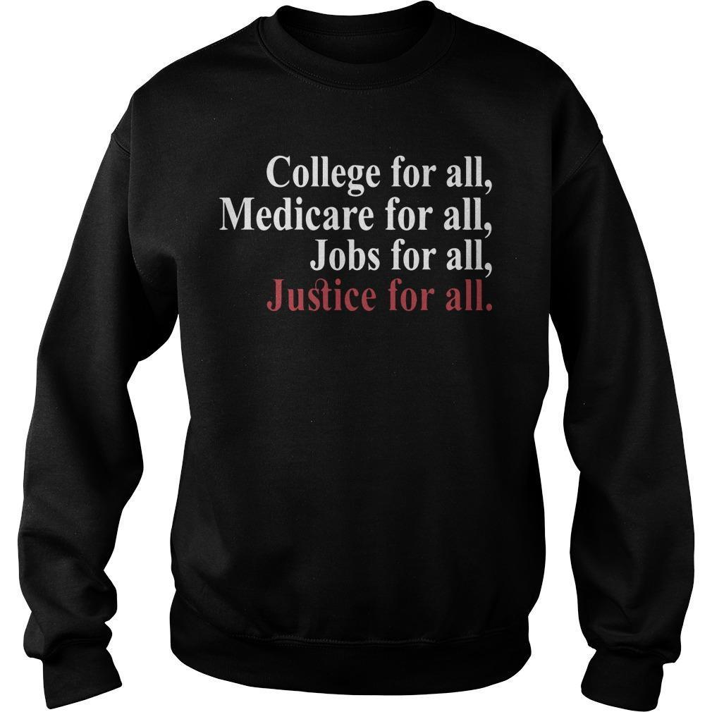 College For All Medicare For All Jobs For All Justice For All Sweater