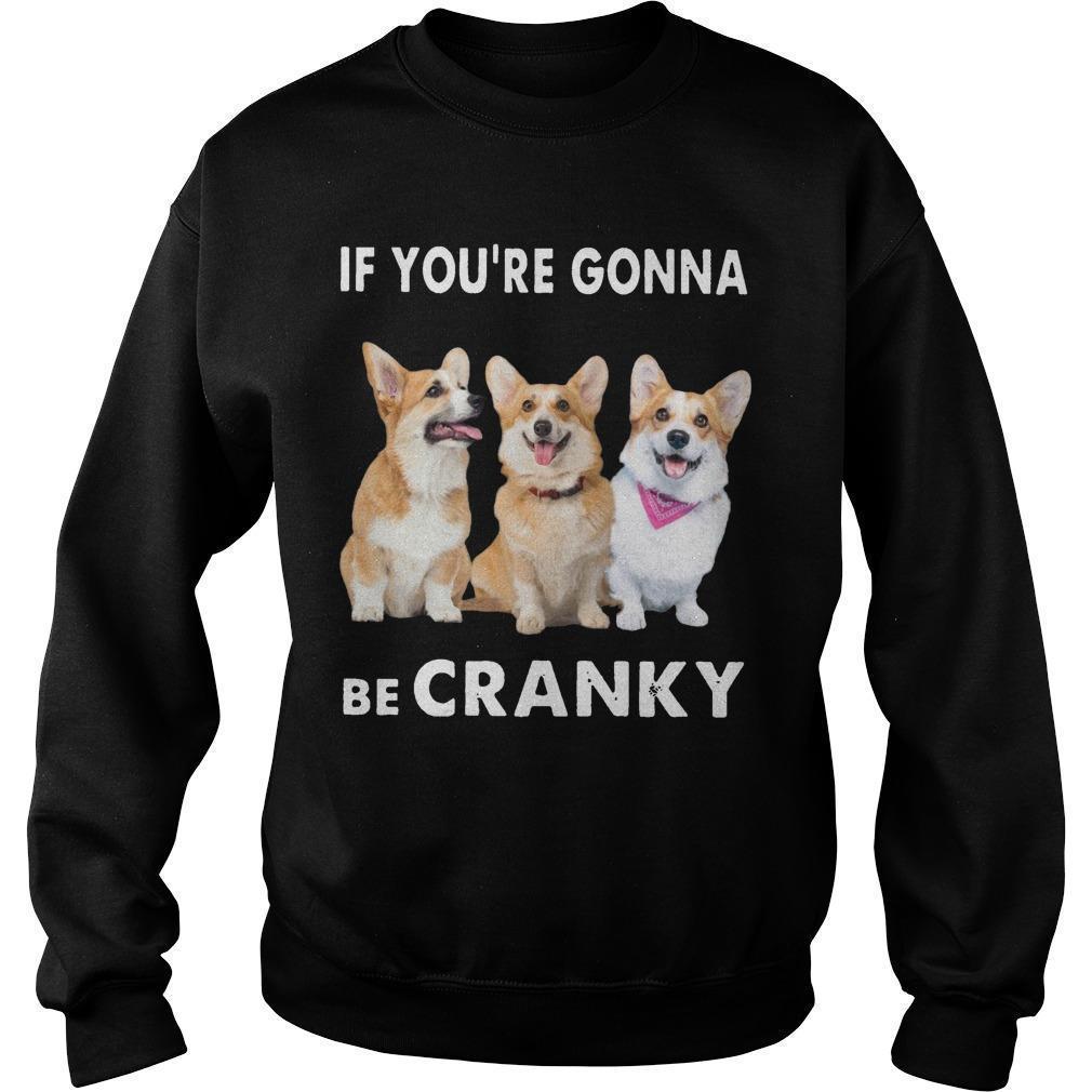 Corgi If You're Gonna Be Cranky Sweater