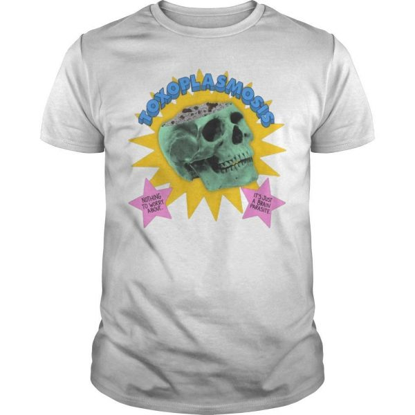 Da Share Zone Toxoplasmosis Nothing To Worry About Shirt