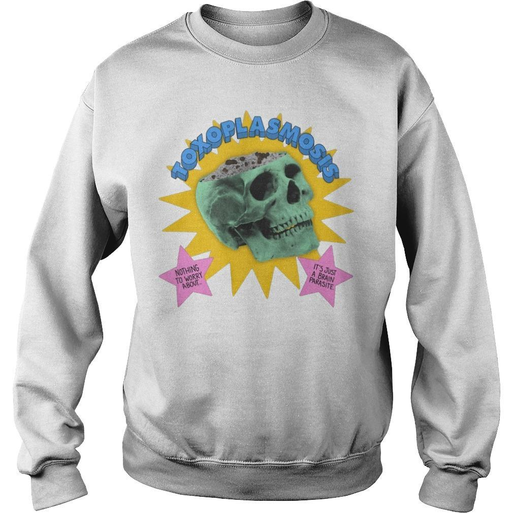 Da Share Zone Toxoplasmosis Nothing To Worry About Sweater