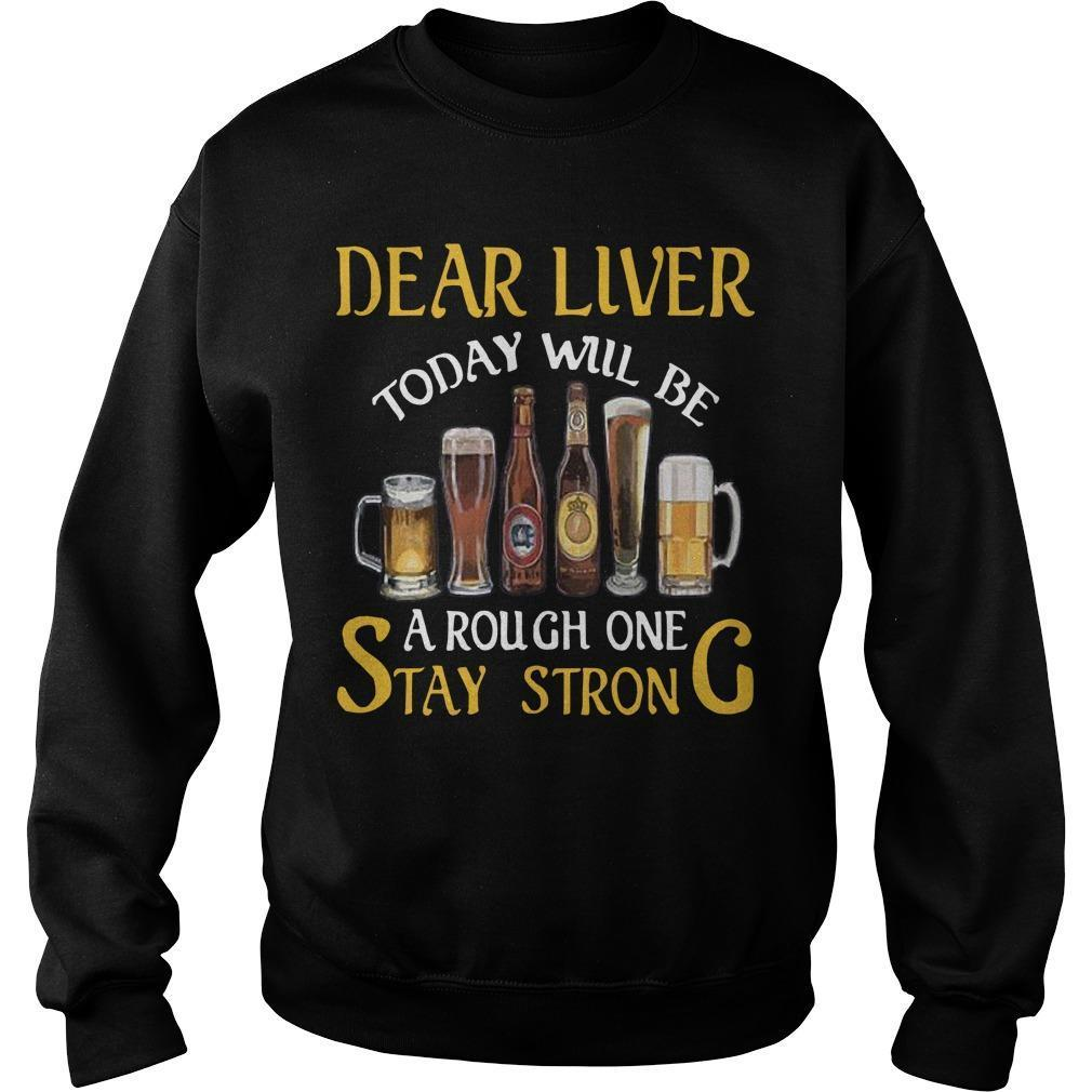 Dear Liver Today Will Be A Rough One Stay Strong Sweater