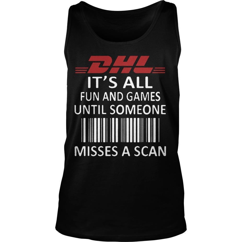 Dhl It's All Fun And Games Until Someone Misses A Scan Tank Top