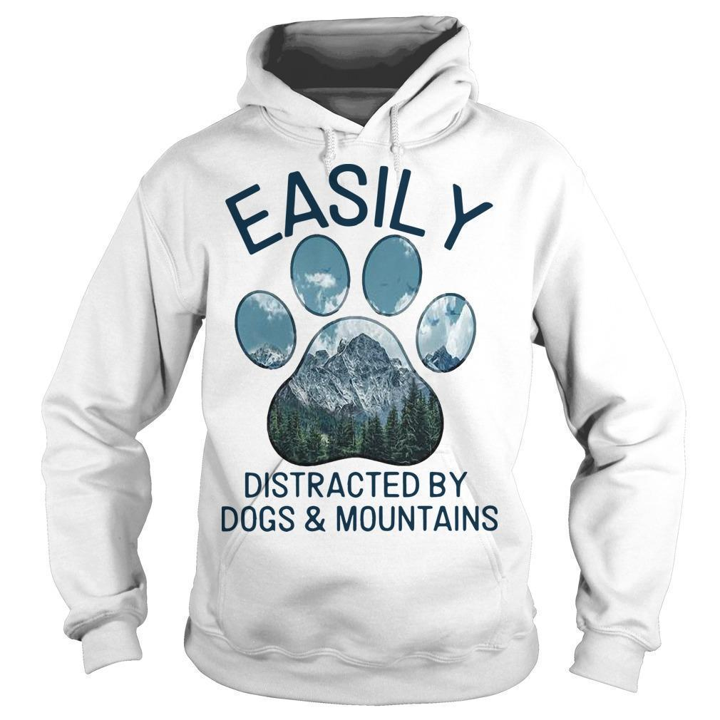 Easily Distracted By Dogs And Mountains Hoodie