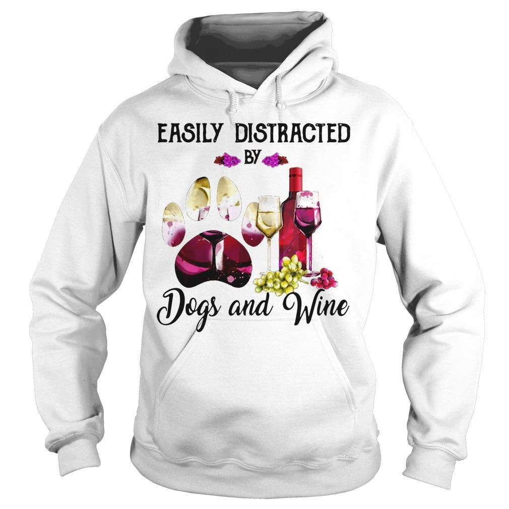 Easily Distracted By Dogs And Wine Hoodie