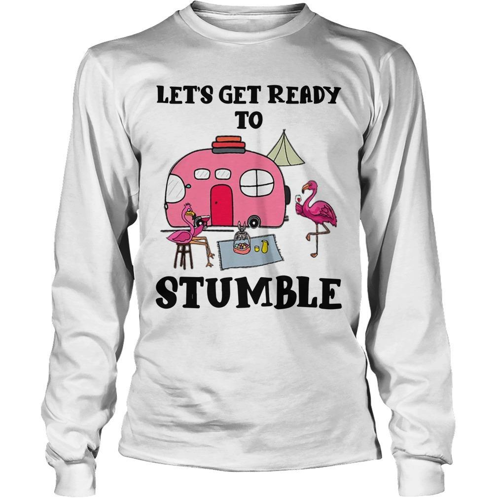 Flamingo Camping Let's Get Ready To Stumble Longsleeve