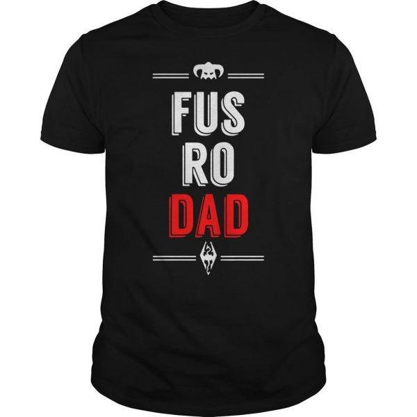 Fus Ro Dad Shirt