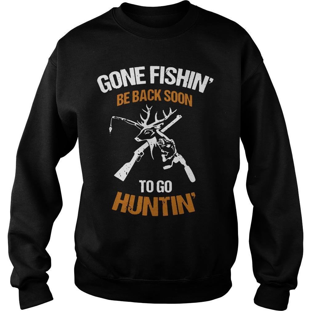 Gone Fishin' Be Back Soon To Go Huntin' Sweater