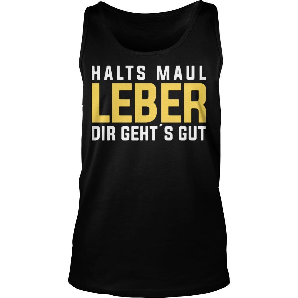 Halts Maul Leber Dir Geht's Gut Tank Top