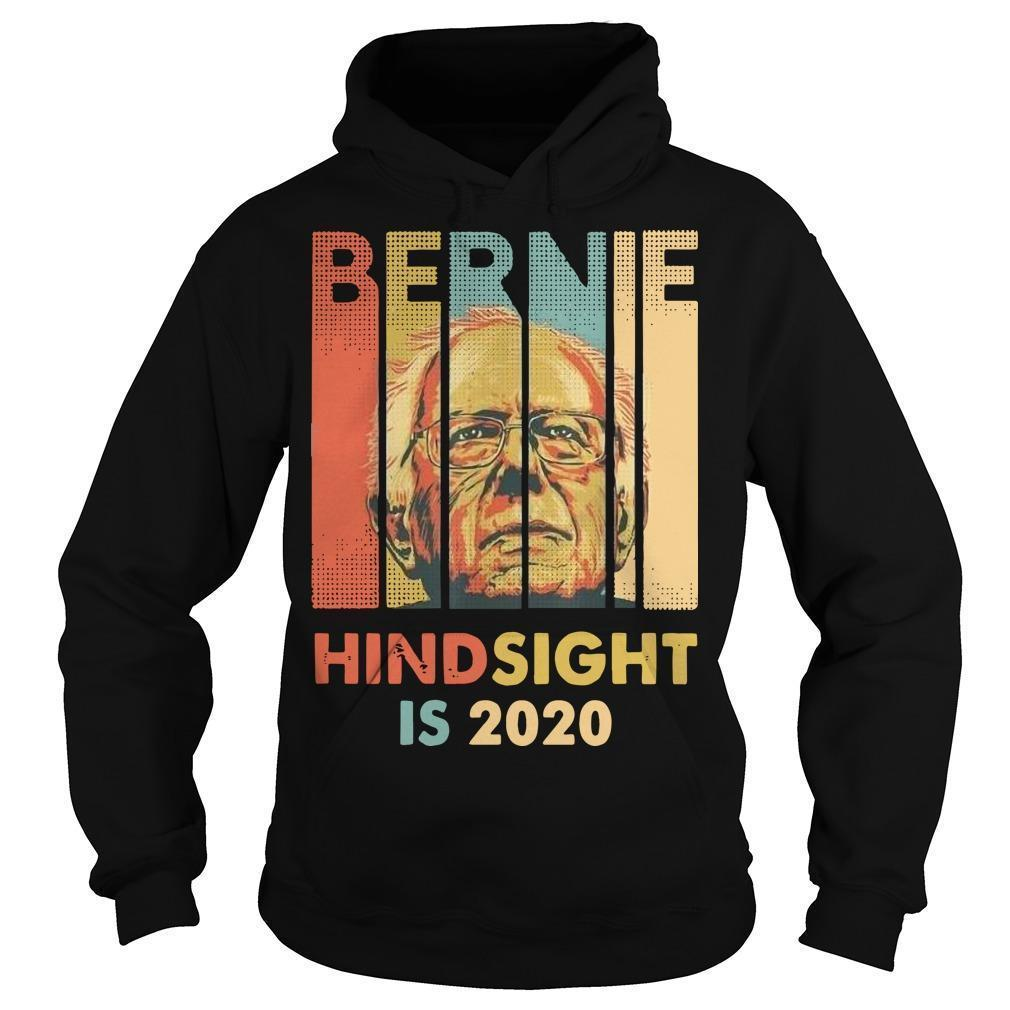 Hindsight Is 2020 Bernie Sanders T Hoodie