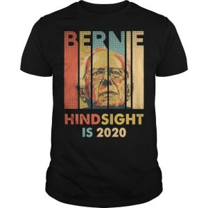 Hindsight Is 2020 Bernie Sanders T Shirt