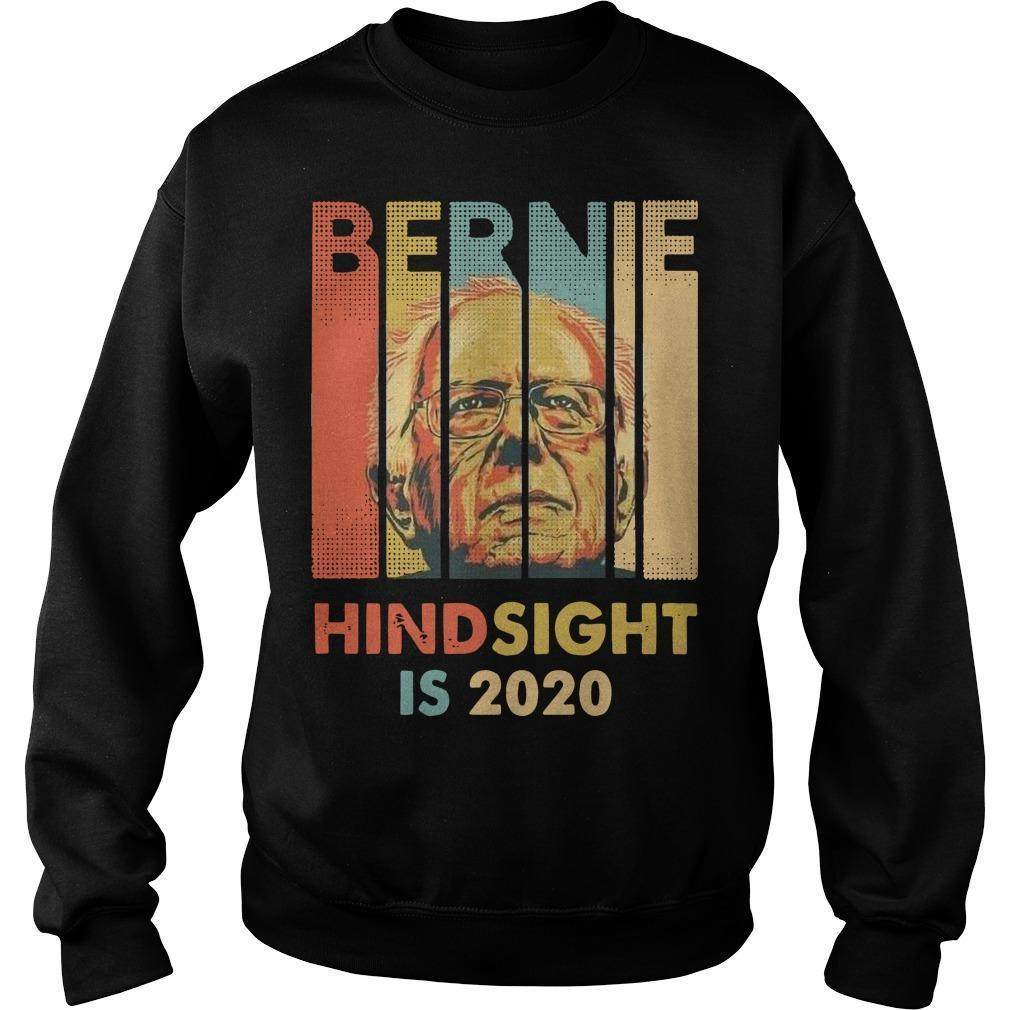Hindsight Is 2020 Bernie Sanders T Sweater