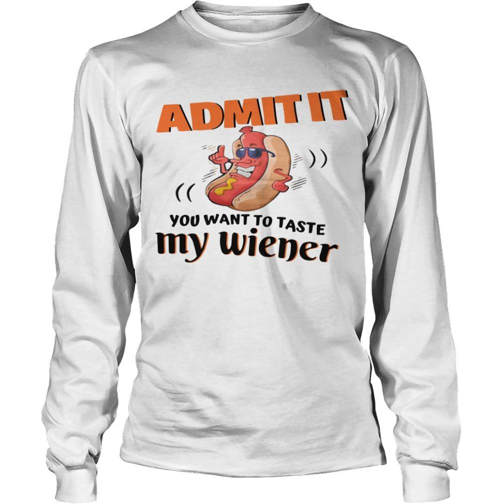Hot Dog Admit It You Want To Taste My Wiener Longsleeve