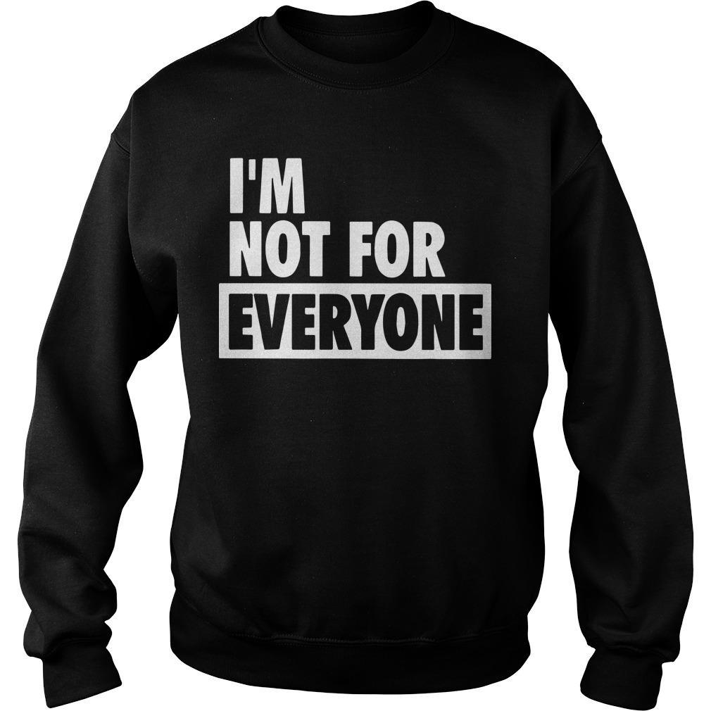 I'm Not For Everyone Sweater