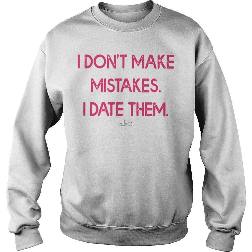 I Don't Make Mistakes I Date Them Sweater