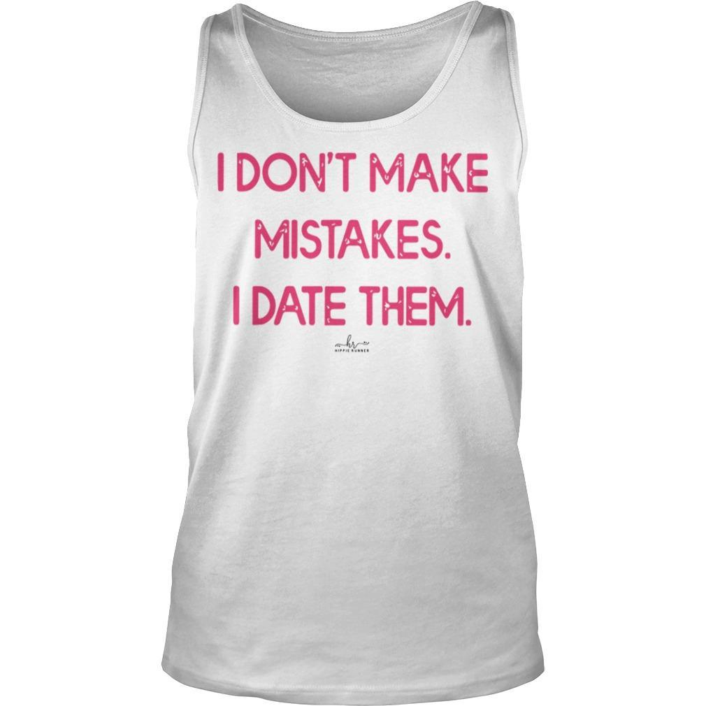 I Don't Make Mistakes I Date Them Tank Top