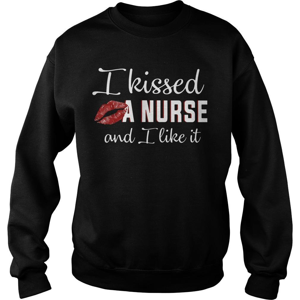 I Kissed A Nurse And I Like It Sweater