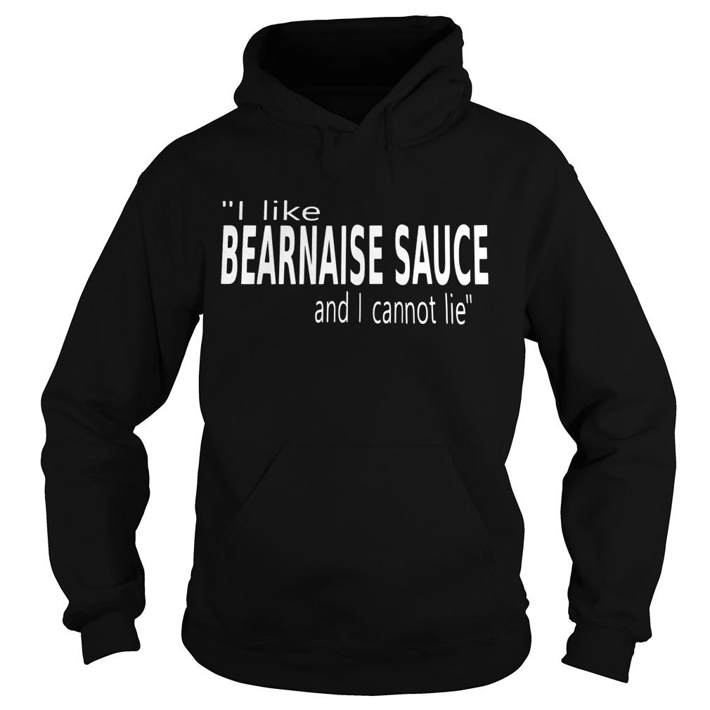 I Like Bearnaise Sauce And I Cannot Lie Hoodie