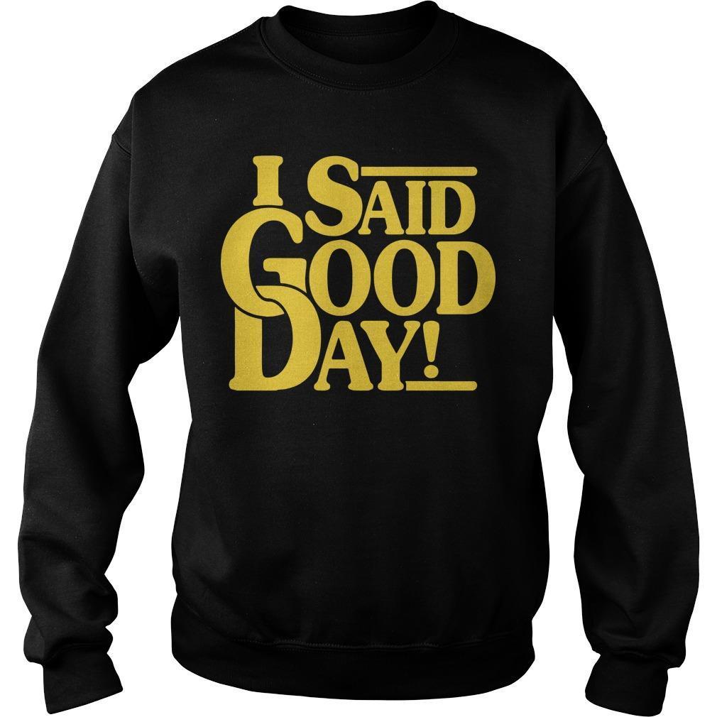 I Said Good Day Sweater