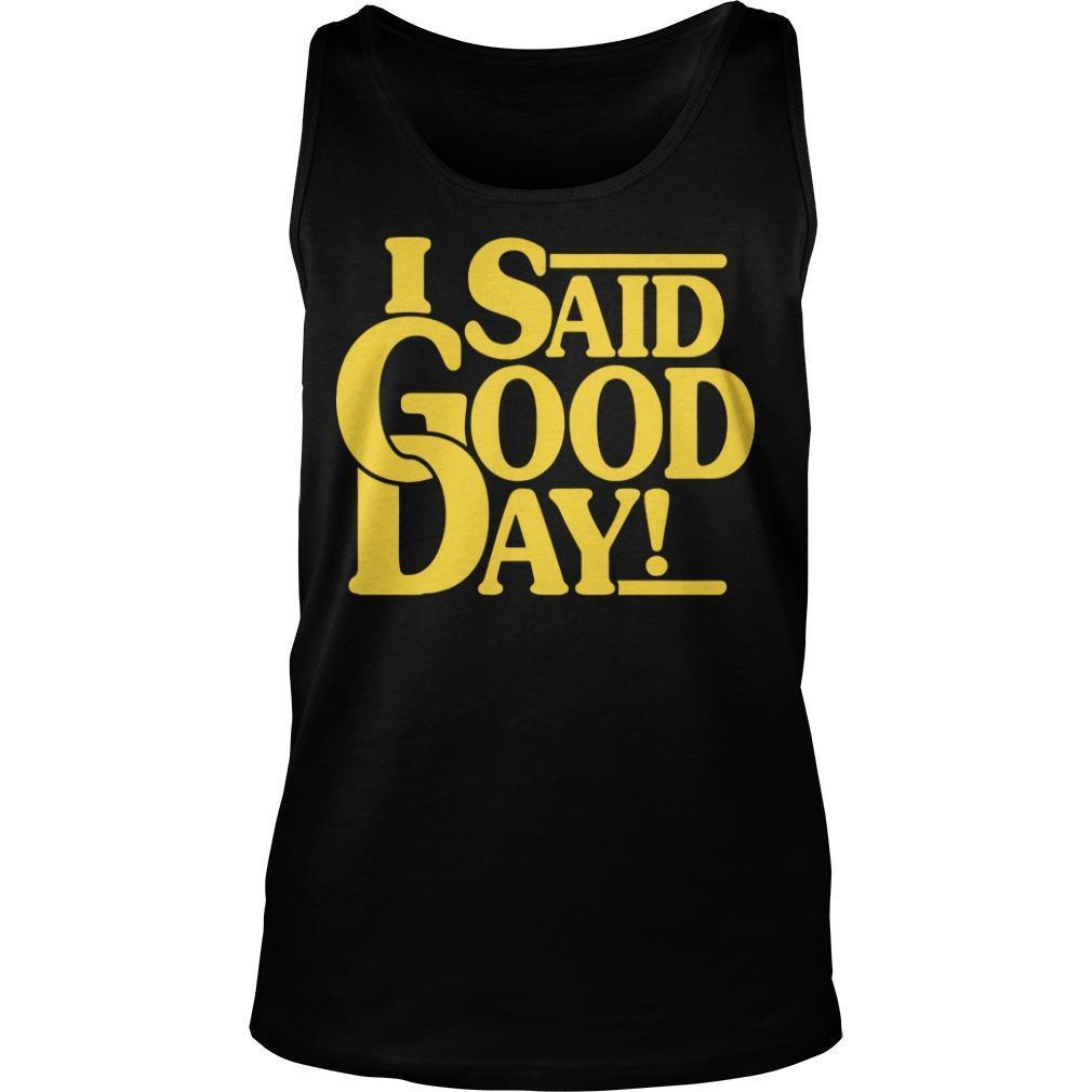 I Said Good Day Tank Top