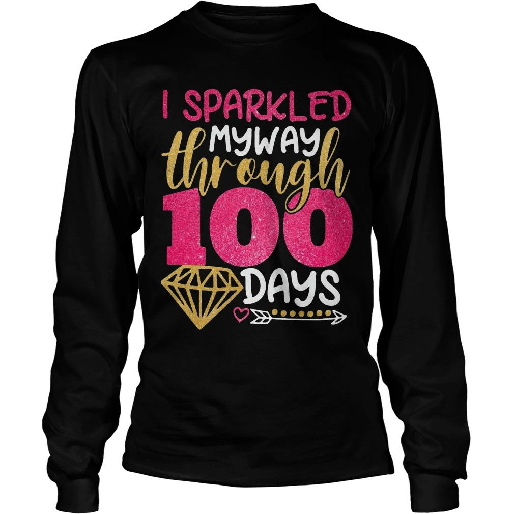 I Sparkled My Way Through 100 Days Longsleeve