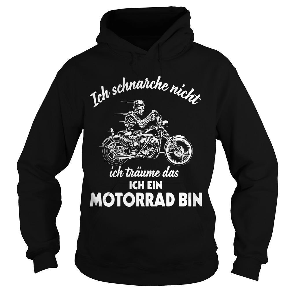 Ich Schnarche Nicht Ich Träume Das Ich Ein Motorrad Bin Hoodie