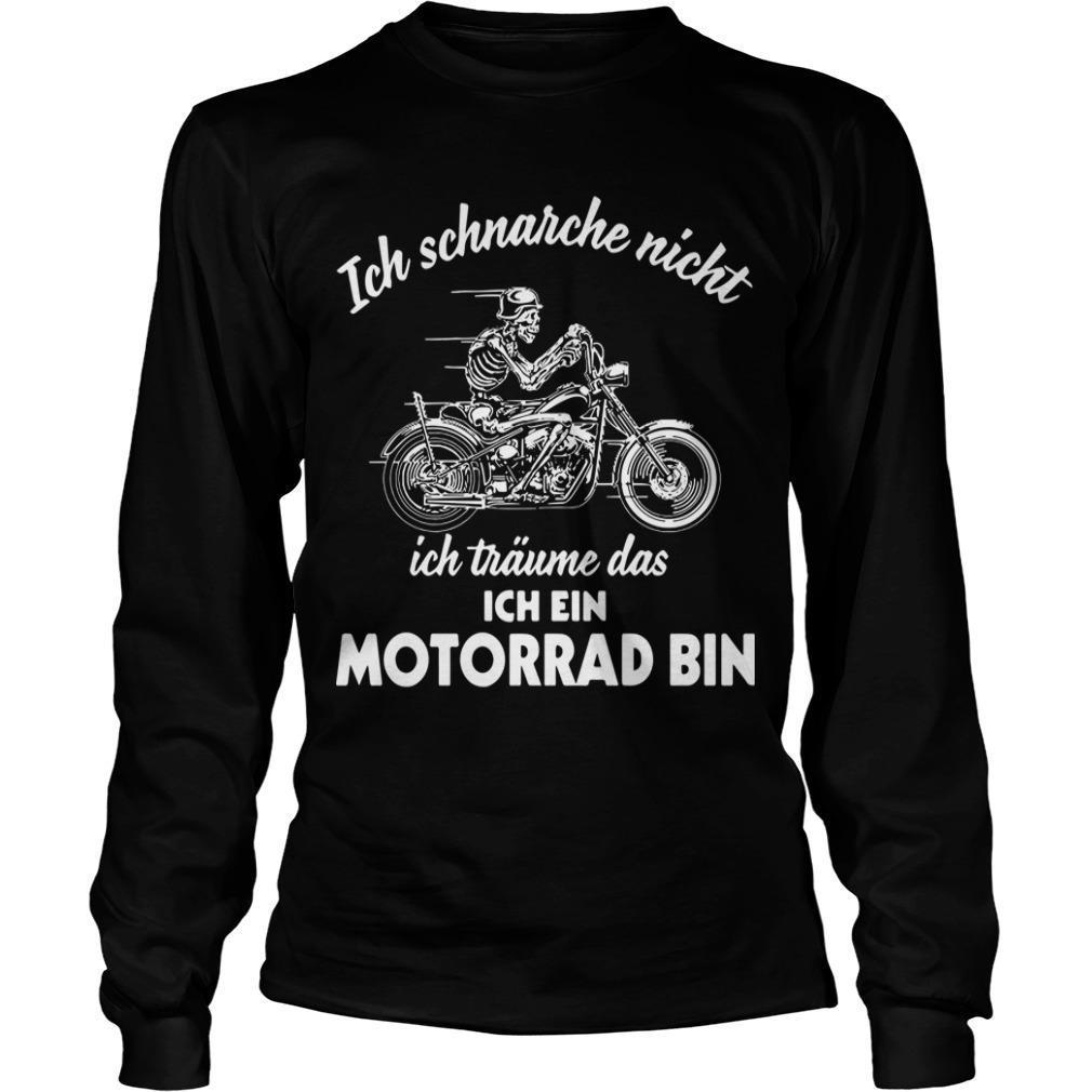 Ich Schnarche Nicht Ich Träume Das Ich Ein Motorrad Bin Longsleeve