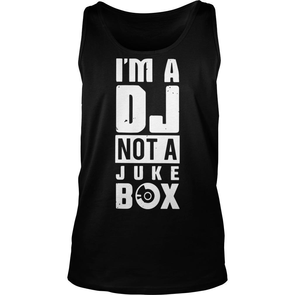 I'm A Dj Not A Juke Box Tank Top