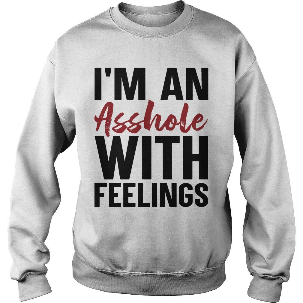 I'm An Asshole With Feelings Sweater