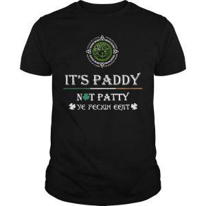 Irish Its Paddy Not Patty Ye Feckin Eejit Shirt
