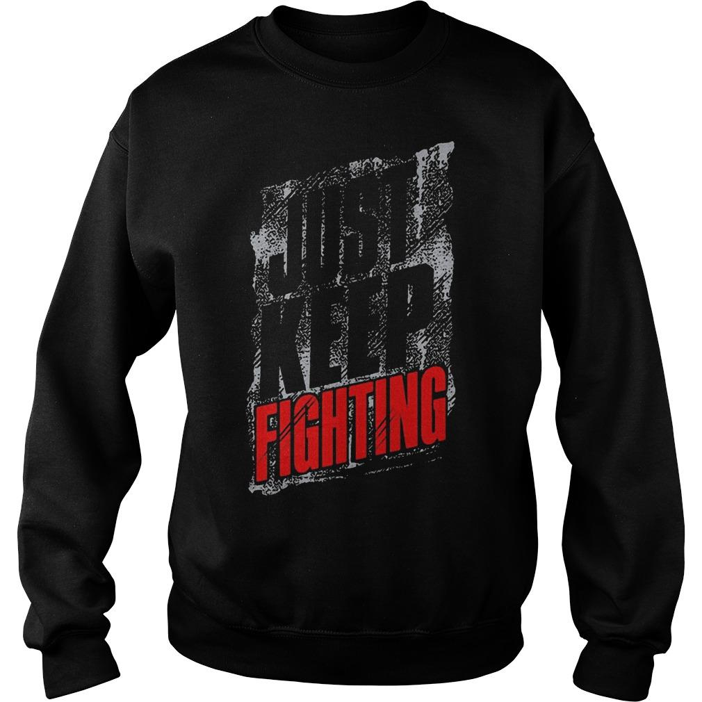 Just Keep Fighting Sweater