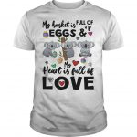 Koala My Basket Is Full Of Eggs And My Heart Is Full Of Love Shirt