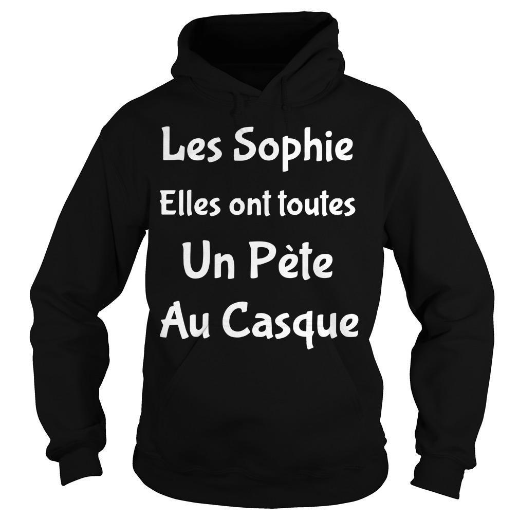 Les Sophie Elles Ont Toutes Un Pète Au Casque Hoodie